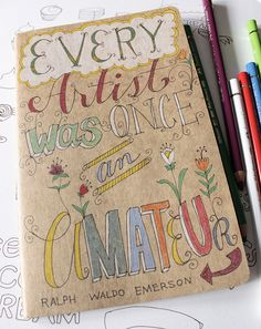 """Every artist was once an amateur"" ~Emerson #quote Learn how to grow your #creativebiz at http://bit.ly/CBizSchool"