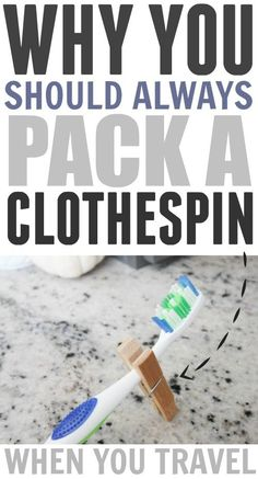 The clothespin on the toothbrush trick! Travel tips, packing tips, vacation