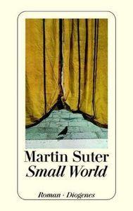 Martin Suter, Small World