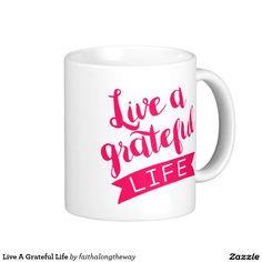 Live A Grateful Life typography Mug