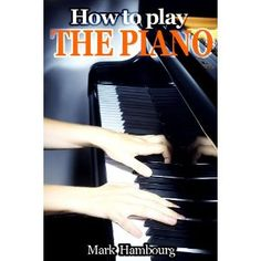 How To Play The Piano (Kindle Edition)  http://www.picter.org/?p=B007H1TPCE