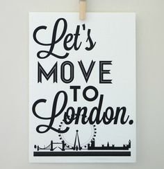 Lets Move to London Typography Print Archival by SacredandProfane, $20.00