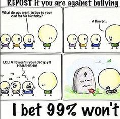 Against bullying. Repost on most popular board This is sad So i dont think this is funny but comics is my most pop board so i have to put it there but bullying is a serious problem Stop Bullying, Anti Bullying, Might Night, Be My Hero, Faith In Humanity Restored, Sad Stories, Random Stuff, Random Things, Inspirational Quotes
