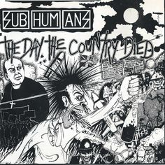 The Day The Country Died! SUBHUMANS 1984 my favorite CD!! i love political punk rock muse!