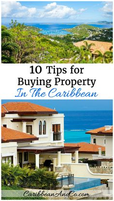 Are you considering buying property/real estate in the Caribbean? Here are our 10 tips to ensure that you make the best decision when you travel to the Caribbean to purchase your ideal vacation, investment or retirement home.