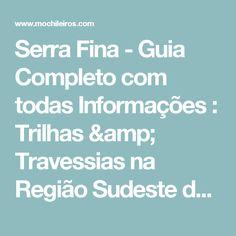 Serra Fina - Guia Completo com todas Informações : Trilhas & Travessias na Região Sudeste do Brasil