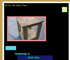 Pallet End Table Plans 215007 - The Best Image Search