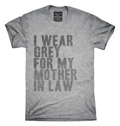 I Wear Grey For My Mother In Law Awareness Support T-shirts, Hoodies,