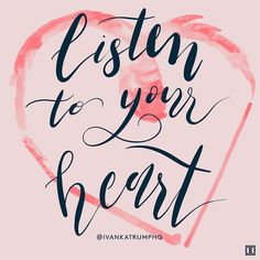 Let your heart be your guide.