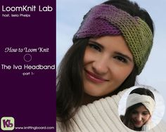 Loom Knitting: The Iva Headband Part 1 (+playlist)