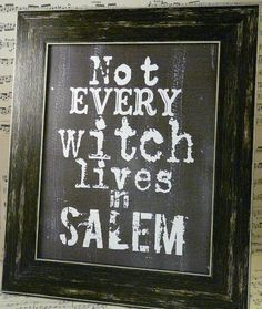 Thought this was too funny! Halloween not every Witch lives in Salem sign digital - black uprint words vintage style paper old pdf 8 x 10 frame saying