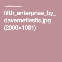 fifth_enterprise_by_davemetlesits.jpg (2000×1081)