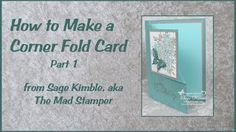 Learn how to make a Corner Fold Card.  Part 1 shows you how with the Stampin' Trimmer, and gives all the measurements you need. https://youtu.be/x6Tnn38iyo0