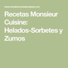 Recetas Monsieur Cuisine: Helados-Sorbetes y Zumos