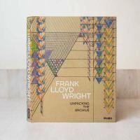 720.92 WRI Title:Frank Lloyd Wright : unpacking the archive / Barry Bergdoll, Jennifer Gray