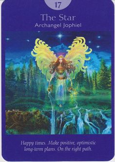 """Archangel Jophiel ~ The Star """"A dream come true! Believe in yourself. The end of a difficult situation."""" Now is the time to have great faith and hope."""