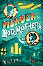 Murder Is Bad Manners:  by Robin Stevens [Hardcover]  A Wells and Wong Mystery