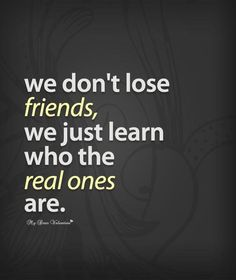 So true especially since last February. I'd rather miss a great friend than waste a breath on a fake one.