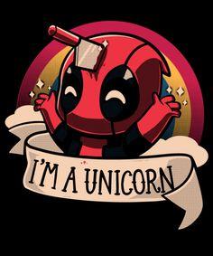 I'm a unicorn! from Qwertee Deadpool Kawaii, Cute Deadpool, Deadpool Art, Deadpool And Spiderman, Deadpool Quotes, Deadpool Costume, Lady Deadpool, Deadpool Movie, Deadpool Humor