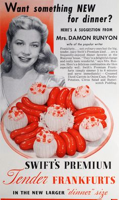 When I want opinions on hot dogs, I want Damon Runyon's wife's opinion on hot dogs!