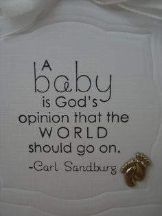 """Baby card.. I just really like the quote, especially with all the """"world ending in 2012"""" chatter... obviously God wants the world to carry on... we're all havin babies!! lol"""