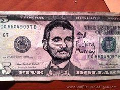 Five Dollar Bill Murray