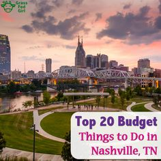 Top 20 Budget or Free Things to Do in Nashville TN are included in this article by Grass Fed Girl.