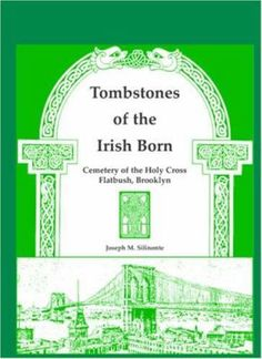 Lists alphabetically all the tombstones where there was at least one name associated with an origin in Ireland-over 5400 names! Has cemetery history. S0077HB - $25.00