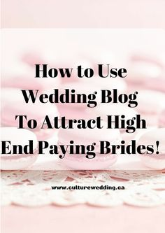 How to use your wedding blog to attract high end paying brides. Use our proven course to help attract your ideal bride today! http://www.culturewedding.ca/grow-your-blog-and-attract-your-ideal-client/