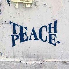 Teach peace!