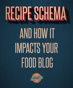 What is recipe schema and how does it impact my food blog? | foodbloggerpro.com