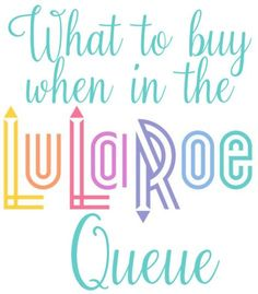 Everything you need to buy when you are in the LuLaRoe Queue for your business
