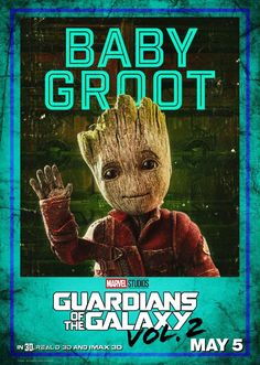 Guardians of the Galaxy Vol 2 character posters. - 6 to 11 - Baby Groot