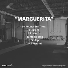 """Marguerita"" WOD - 50 Rounds for Time: 1 Burpee; 1 Push-Up; 1 Jumping-Jack; 1 Sit-Up; 1 Handstand"