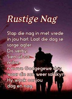 Beautiful Good Night Quotes, Afrikaanse Quotes, Goeie Nag, Bible Prayers, Good Morning Greetings, Sleep Tight, Life Quotes, Wisdom, Faith