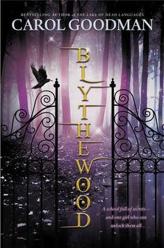 """Carol Goodman's Blythewood is reminiscent of both Harry Potter and The Diviners, but in a way that doesn't distract from the entertaining story within."