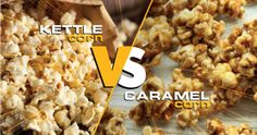 What's the difference between caramel corn and kettle corn?