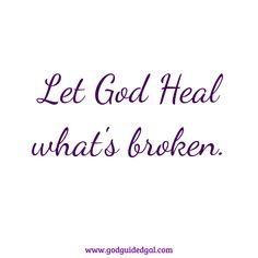 God heals the broken. God heals what is broken in you. It may be a broken heart. It may be a broken spirit. Whatever it is that is broken in you, He will heal it. Broken Spirit, Hurt Heart, Just Believe, Let God, Hopeless Romantic, Reflection, It Hurts, How To Become, Told You So