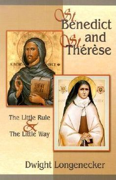 St. Benedict and St. Therese: One of my spiritual staples