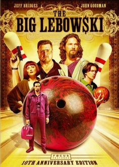 Scary to think I can relate to all the characters.  ALL of them. - The Big Lebowski