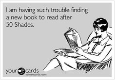 Which is likely the reason so many of us are re-reading the Fifty Shades Trilogy again and again and again...:)