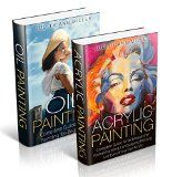 Free Kindle Book -  [Crafts & Hobbies & Home][Free] Painting: Box Set: Acrylic Painting and Oil Painting Guide for Beginners