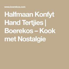Halfmaan Konfyt Hand Tertjies | Boerekos – Kook met Nostalgie Hands, Breads, Garden, Nostalgia, Bread Rolls, Garten, Bread, Braided Pigtails, Lawn And Garden