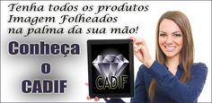 Conheça o CADIF - Catálogo Digital Imagem Folheados http://www.imagemfolheados.com.br/?a=3434