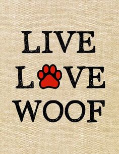 Live Live Woof Exclusive Tshirt For Pet Lovers Just Release Not Store - Funny Dog Quotes - The post Live Live Woof Exclusive Tshirt For Pet Lovers Just Release Not Store appeared first on Gag Dad. Love My Dog, Puppy Love, Tier Fotos, Border Terrier, Animal Quotes, Oeuvre D'art, Dog Mom, Dog Life, Chihuahua