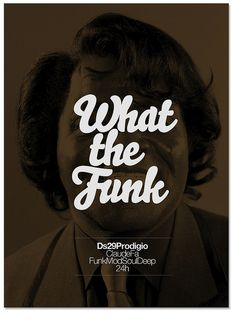 Funk Poster by MARIN DSGN ----------> Play the funk music white boy!