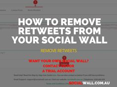 HOW TO REMOVE RETWEETS FROM YOUR SOCIAL WALL #Retweets, #SocialMedia, #SocialNetworks, #SocialWall, #Tips, #Twitter - http://socialwall.com.au/remove-retweets-social-wall/