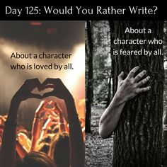 (Character inspiration) Day 125 of 365 Days of Writing Prompts: Write about a character who is loved by all or feared by all. Erin: My best friend was basically everyone's best friend. I would be lying if I didn't say tha… Book Prompts, Daily Writing Prompts, Picture Writing Prompts, Book Writing Tips, Creative Writing Prompts, Writing Challenge, Writing Quotes, Writing Help, Story Prompts