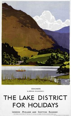 English Travel Poster produced for the London Midland Scottish Railway LMS promoting rail travel to the Lake District The poster shows a view of Lake District Holidays, Famous Marines, Railway Posters, Posters Uk, Modern Posters, Retro Posters, National Railway Museum, British Travel, Cumbria