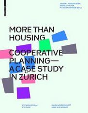 More Than Housing: Cooperative Planning - A Case Study from Zurich
